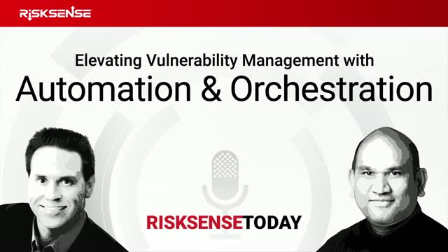 RiskSense Today: Elevating Vulnerability Management with Automation