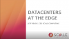 Benefits of Expanding Your Data Center to the Edge
