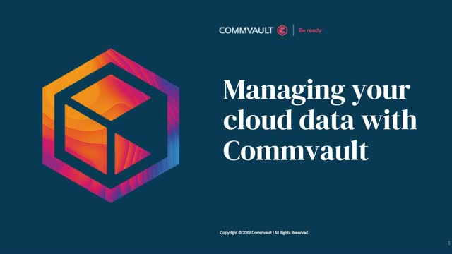 Managing Your Cloud Data With Commvault