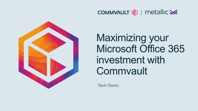 Maximizing your Microsoft Office 365 investment with Commvault
