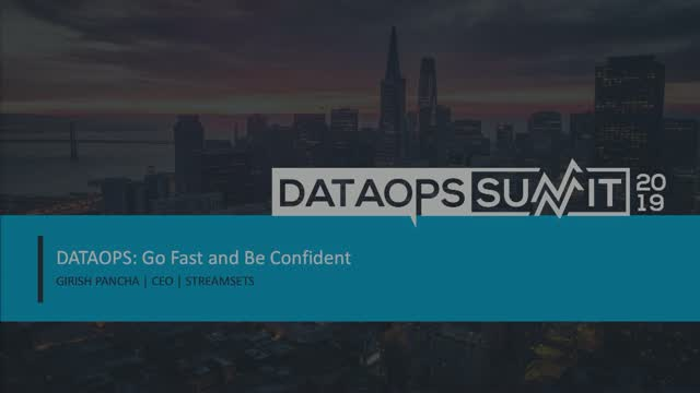 DataOps: Go Fast and Be Confident
