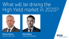 What will be driving the High Yield market in 2020?