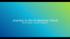 Journey to the Enterprise Cloud - Why you need it, and how you can get there