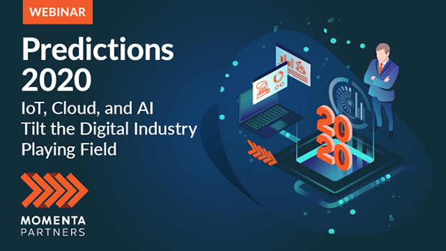 Predictions 2020: IoT, Cloud and AI Tilt the Digital Industry Playing Field