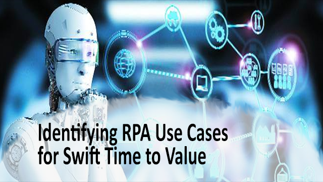 Identifying RPA Use Cases for Swift Time to Value