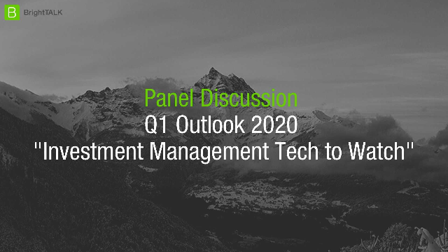 Q1 Outlook 2020 -  Investment Management Tech to Watch