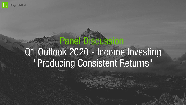 Q1 Outlook 2020 – Income Investing: Producing Consistent Returns