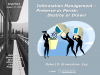 Information Management – Preserve or Perish; Destroy or Drown