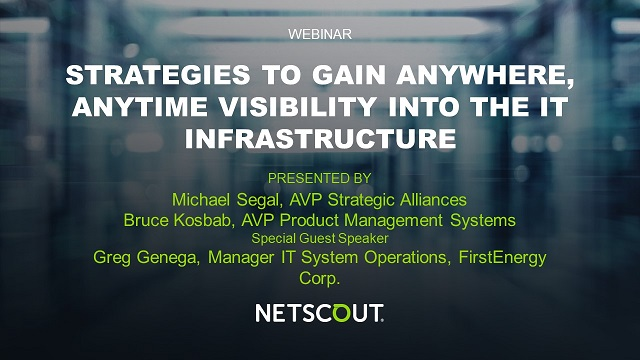 Strategies to Gain Anywhere, Anytime Visibility into the IT Infrastructure