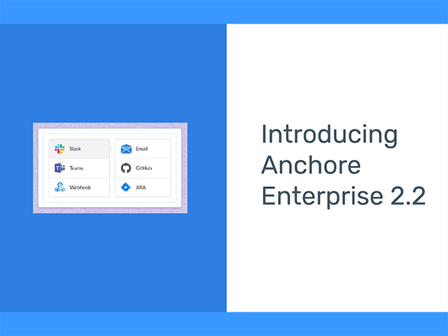 Anchore Enterprise 2.2: New Features