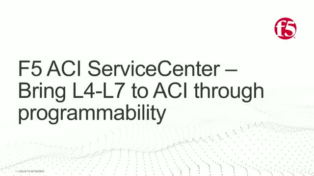 F5 ACI ServiceCenter – Bring L4-L7 to ACI through programmability