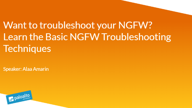 Want to troubleshoot your NGFW? Learn the Basic NGFW Troubleshooting Techniques