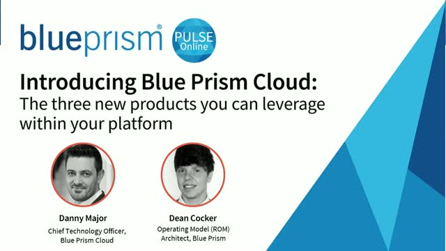 Blue Prism Cloud: Three new products you can leverage within your platform