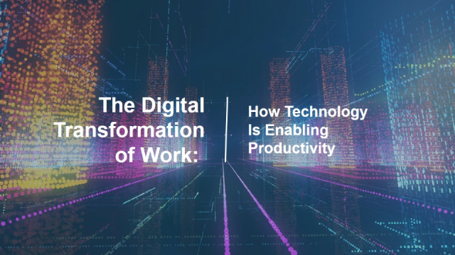 The Digital Transformation of Work: How Technology is Enabling Productivity