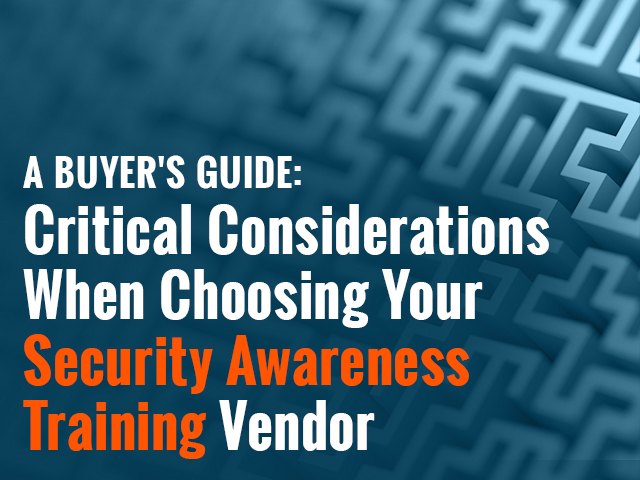 Critical Considerations When Choosing Your Security Awareness Vendor