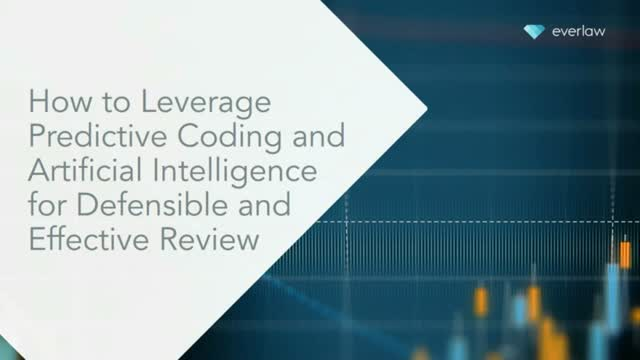 Leverage Predictive Coding and AI for Defensible and Effective Review