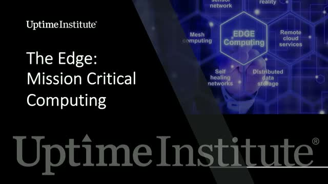 The Edge: Mission Critical Computing