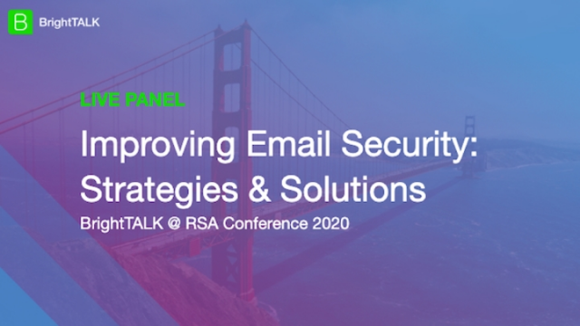 Improving Email Security:  Strategies & Solutions