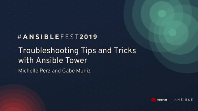 Troubleshooting tips and tricks for Ansible Tower