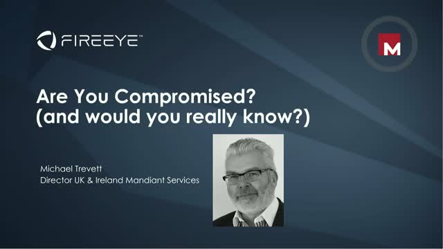 Are You Compromised (and would you really know)?