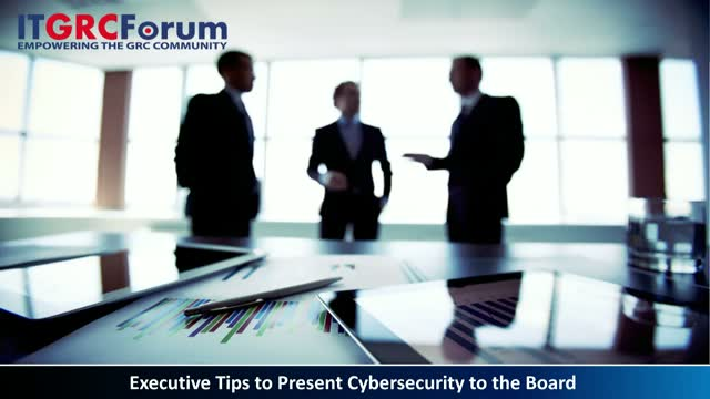 Executive Tips to Present Cybersecurity to the Board