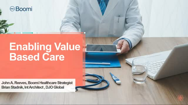 Enabling Value Based Care with Boomi
