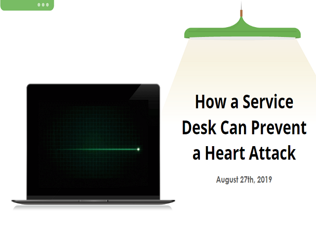 How a Service Desk Can Prevent a Heart Attack