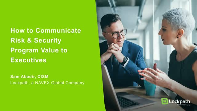 How to Communicate Risk & Security Program Value to Executives