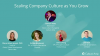 Scaling Company Culture As You Grow