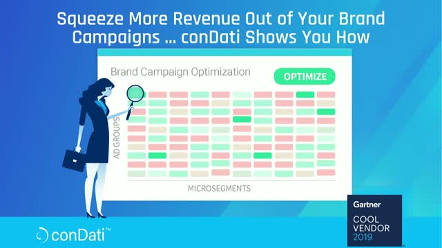 Squeeze More Revenue Out of Your Brand Campaigns ... conDati Shows You How