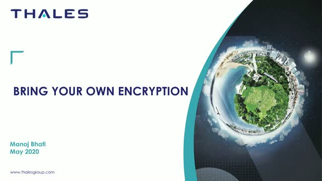 Bring your own Encryption to the Cloud (BYOE)