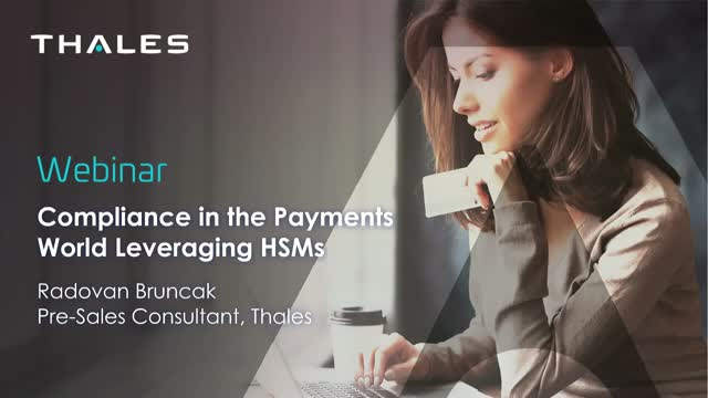Compliance in the payments world leveraging HSMs