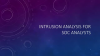 Intrusion Analysis Foundation for SoC Analysts