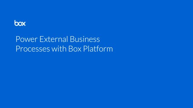 Power external business processes with Box Platform