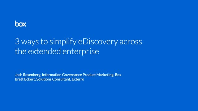 Simplifying eDiscovery for the extended enterprise