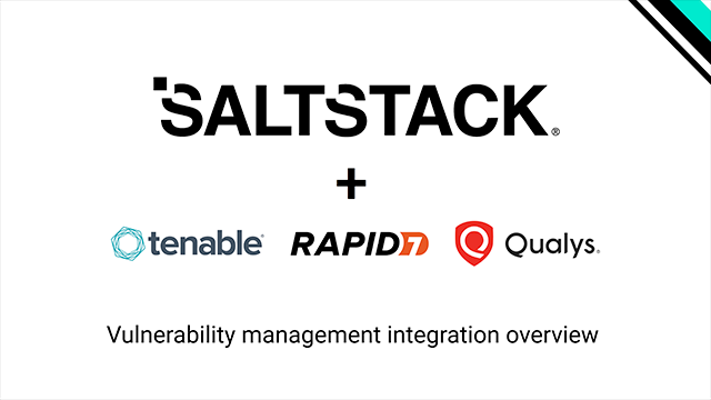 SaltStack + Vulnerability Management for Automated Remediation