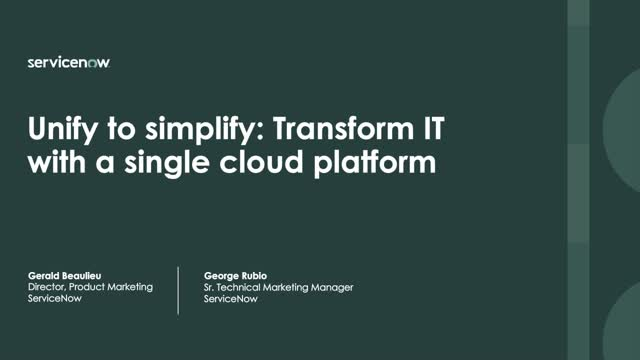 Unify to simplify: Transform IT with a single cloud platform