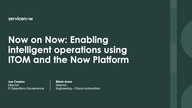ServiceNow - Enabling intelligent operations using ITOM and the Now Platform®