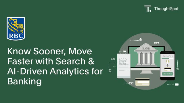 Know Sooner, Move Faster with Search & AI-Driven Analytics for Banking
