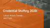 Credential Stuffing 2020: Latest Attack Trends and Tools