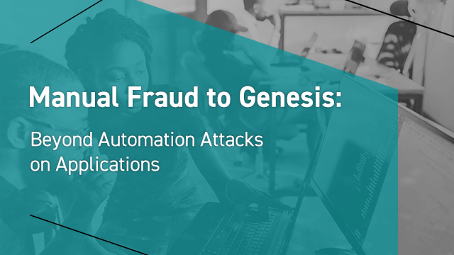 Manual Fraud Fueled by Genesis & Magecart: Beyond Automated Attacks on Applications