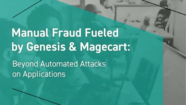Manual Fraud Fueled by Genesis & Magecart: Beyond Automated Attacks