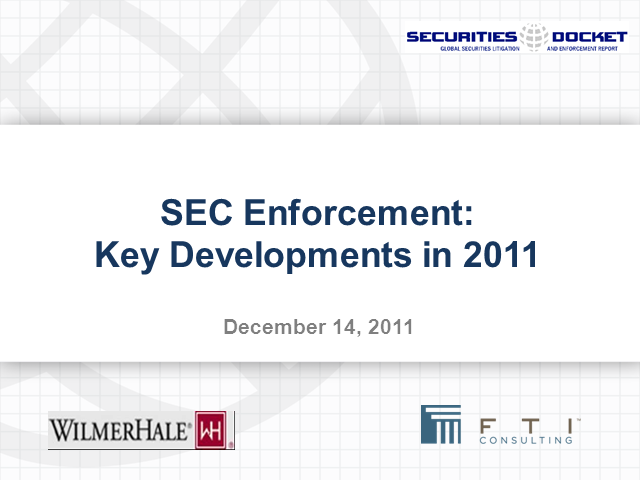 SEC Enforcement: Key Developments in 2011