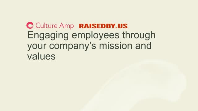 Engaging employees through your company's mission and values