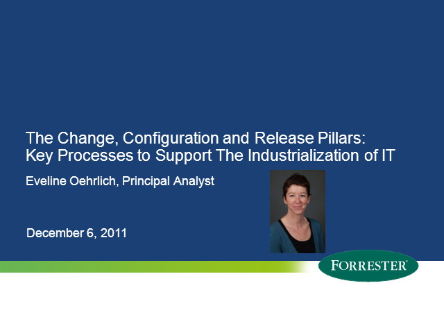 Change, Configuration & Release: Foundation of an Agile IT Org