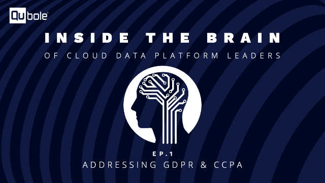 Inside the Brain of Cloud Data Platform Leaders - Ep. 1: Addressing GDPR & CCPA