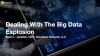 Dealing With The Big Data Explosion