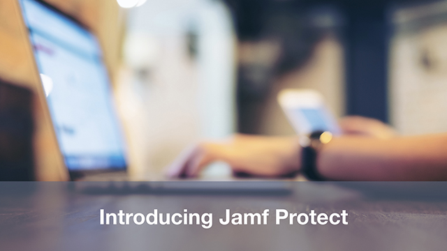Introducing Jamf Protect: Purpose-built Mac Security Solution