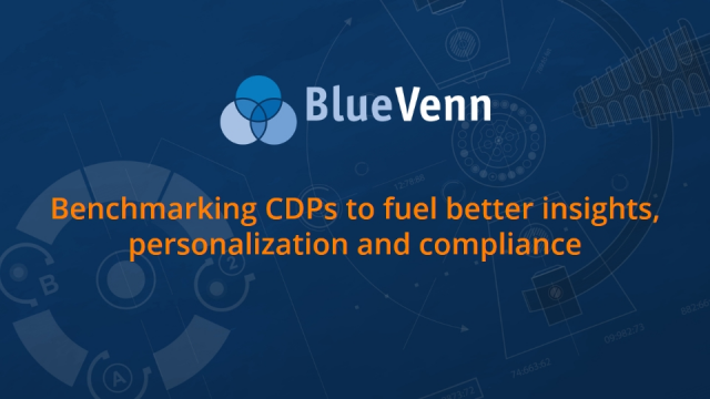 Benchmarking CDPs to fuel better insights, personalization and compliance