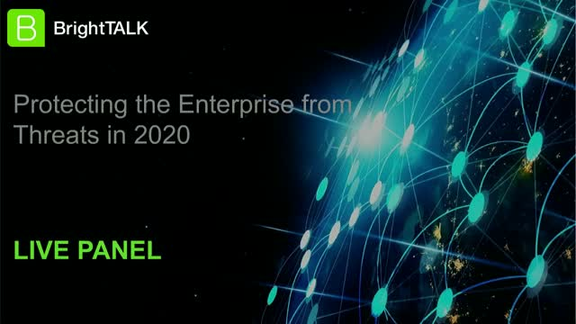 [PANEL] Protecting the Enterprise from Threats in 2020
